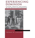 Experiencing Dominion: Culture, Identity and Power in the British Mediterranean