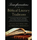 Transformations in Biblical Literary Traditions: Incarnation, Narrative, and Ethics--Essays in Honor of David Lyle Jeffrey