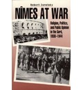 Nimes at War: Religion, Politics and Public Opinion in the Gard, 1938-44
