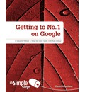 Getting to No. 1 on Google in Simple Steps