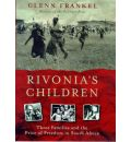 Rivonia's Children: The Story of Three Families Who Battled Against Apartheid
