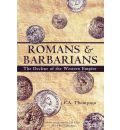 Romans and Barbarians: The Decline of the Western Empire