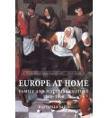 Europe at Home: Family and Material Culture, 1500-1800