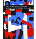 American Modernism at the Art Institute of Chicago: World War I to 1955