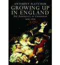 Growing Up in England: The Experience of Childhood 1600-1914