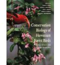 Conservation Biology of Hawaiian Forest Birds: Implications for Island Avifauna