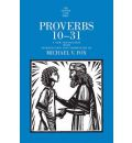 Proverbs 10-31: A New Translation with Introduction and Commentary