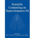 Scientific Computing on Supercomputers: v. 3