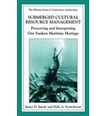 Submerged Cultural Resource Management: Preserving and Interpreting Our Maritime Heritage