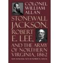 Stonewall Jackson, Robert E. Lee, and the Army of Northern Virginia, 1862