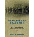 That Body of Brave Men: The Us Regular Infantry and the Civil War in the West
