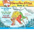 Geronimo Stilton Books 4-6: #4: I'm Too Fond of My Fur; #5: Four Mice Deep in the Jungle; #6: Paws Off, Cheddarface!