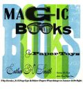Magic Books and Paper Toys: Flip Books, E-Z Pop-ups and Other Paper Playthings to Amaze and Delight