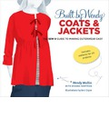 Built by Wendy Coats & Jackets: The Sew U Guide to Making Outerwear Easy