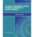 The Role of the Chemical Sciences in Finding Alternatives to Critical Resources: A Workshop Summary