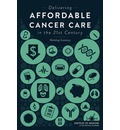 Delivering Affordable Cancer Care in the 21st Century: Workshop Summary