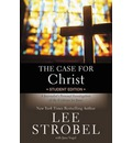 The Case for Christ: Student Edition: A Journalist's Personal Investigation of the Evidence for Jesus