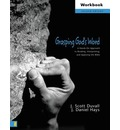 Grasping God's Word: Workbook: A Hands-on Approach to Reading, Interpreting, and Applying the Bible