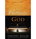 The Prodigal God: Discussion Guide: Finding Your Place at the Table