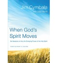 When God's Spirit Moves: Participant's Guide with DVD: Six Sessions on the Life-changing Power of the Holy Spirit