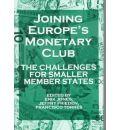 Joining Europe's Monetary Club: The Challenges for Smaller Member States