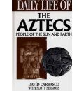 Daily Life of the Aztecs: People of the Sun and Earth