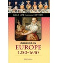 Cooking in Europe: 1250-1650