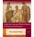Daily Life Through World History in Primary Documents