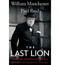 The Last Lion: Winston Spencer Churchill: Defender of the Realm, 1940-1965