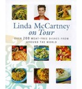 Linda McCartney on Tour: Over 200 Meat-free Dishes from Around the World
