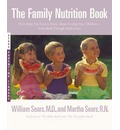 The Family Nutrition Book: Everything You Need to Know about Feeding Your Children-- from Birth through Adolescence