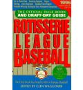 Rotisserie League Baseball: The Official Rule Book and Draft-Day Guide