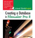 Creating a Database in FileMaker Pro 8: Visual QuickProject Guide
