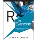 R for Everyone: Advanced Analytics and Graphics