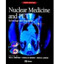 Nuclear Medicine and PET: Technology and Techniques