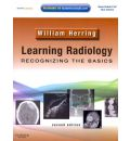 Learning Radiology: Recognizing the Basics (With STUDENT CONSULT Online Access)