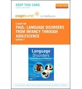 Language Disorders from Infancy Through Adolescence - Pageburst E-Book on Vitalsource (Retail Access Card): Listening, Speaking, Reading, Writing and Communicating