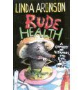 Rude Health: A Comedy of Vitamins, Harpic and the Evil Eye