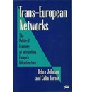 Trans-European Networks: The Political Economy of Integrating Europe's Ifrastructure