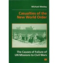 Casualties of the New World Order: Causes of Failure of UN Missions to Civil Wars