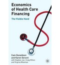 Economics of Health Care Financing: The Visible Hand