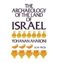 The Archaeology of the Land of Israel: From the Prehistoric Beginnings to the End of the First Temple Period