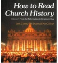 How to Read Church History: From the Reformation to the Present Day v. 2