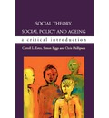 Social Theory, Social Policy and Ageing: Critical Perspectives