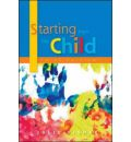 Starting from the Child: Teaching and Learning from 3 to 8