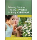 Making Sense of Theory & Practice in Early Childhood: The Power of Ideas