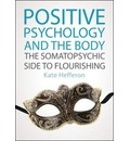 Positive Psychology and the Body: The Somato-Psychic Side to Flourishing
