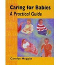 Caring for Babies: A Practical Guide