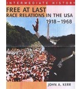 Free at Last: Race Relations in the USA, 1918-1968