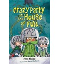 Crazy Party at the House of Fun: Bk. 2